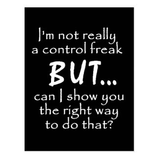 FUNNY INSULTS CONTROL FREAK QUOTES COMMENTS BLACK POSTCARD