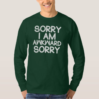 Funny Introvert sorry I'm awkward shirt Men's