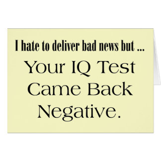Funny IQ Test T-shirts Gifts Greeting Cards