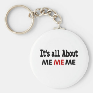 Funny It's all about me Basic Round Button Key Ring