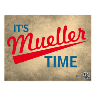 "Funny ""It's Mueller Time"" Postcard"