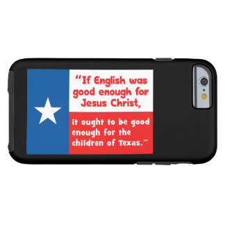 Funny Jesus Texas Quote Tough iPhone 6 Case