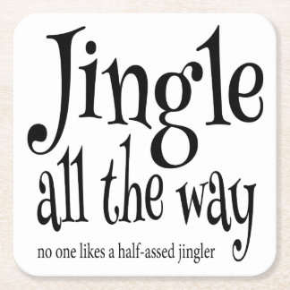 Funny Jingle All the Way Christmas Square Paper Coaster