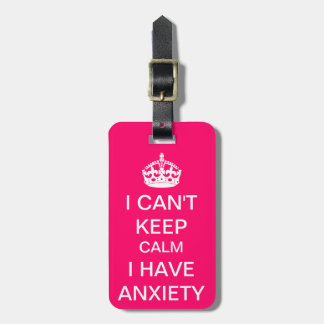 Funny Keep Calm and Carry On Anxiety Spoof Pink Luggage Tag
