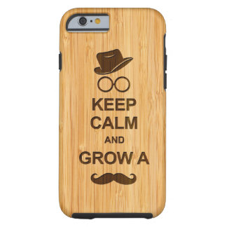 Funny Keep Calm and Grow a Mustache Bamboo Look Tough iPhone 6 Case