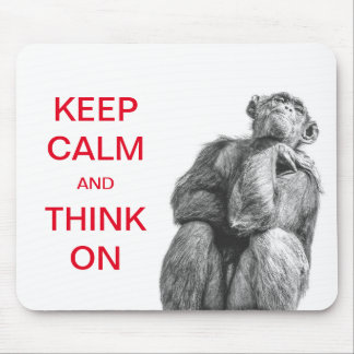 Funny Keep Calm and Think On Chimpanzee Mousepad