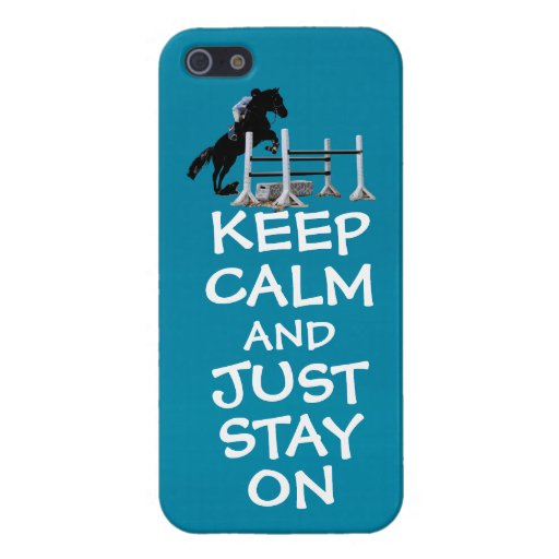 Funny Keep Calm & Just Stay On Horse Cases For iPhone 5