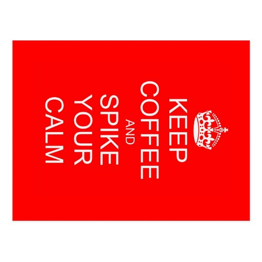 Funny Keep Calm Spiked Coffee Postcard