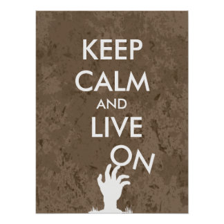Funny Keep Calm Zombie Poster Live On Zombie Hand