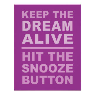 """Funny """"Keep The Dream Alive"""" poster"""