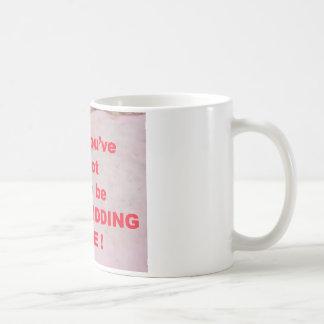 Funny  Kidding Me  Drink Mug