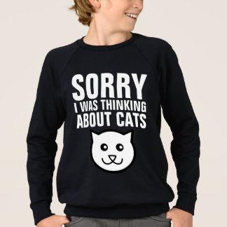 Funny KIDS CAT t-shirts, SORRY i WAS THINKING CATS Sweatshirt