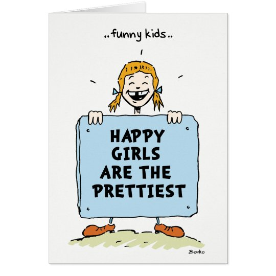 Funny Kids Happy Girls Quotes Greeting Card