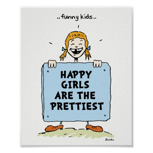 Funny Kids Happy Girls Quotes Poster 8x10