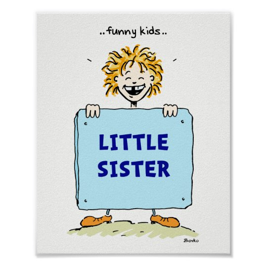 Funny Kids Little Sister Poster 8x10