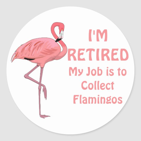 Funny Lawn Flamingo Retirement Classic Round Sticker