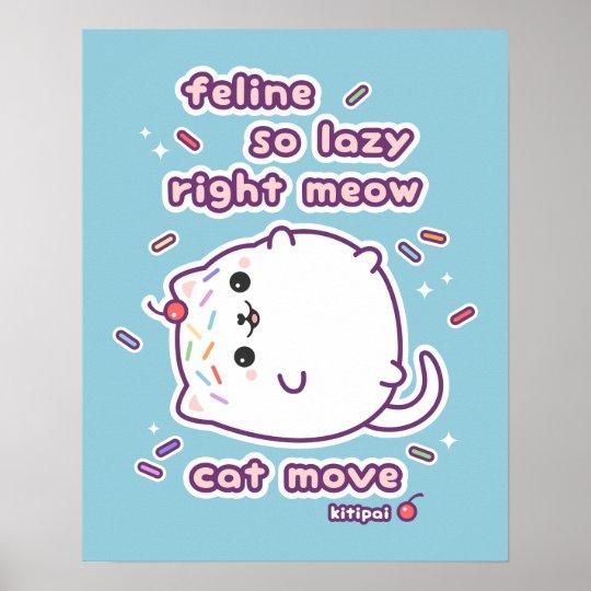 Funny Lazy Cat Pun Poster