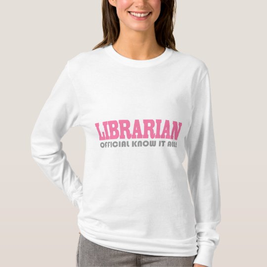 Funny Librarian Know It All T-shirt