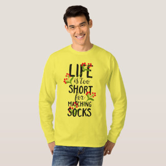 Funny Life is Too Short for Matching Socks T-Shirt
