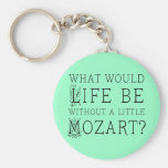 Funny Life Without Mozart Music Gift Tee Basic Round Button Key Ring