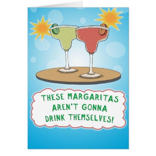 Funny Margaritas Birthday Card