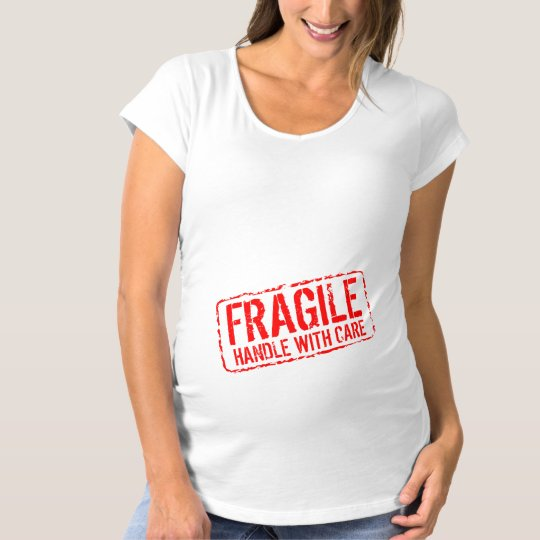 Funny maternity shirt   Fragile handle with care