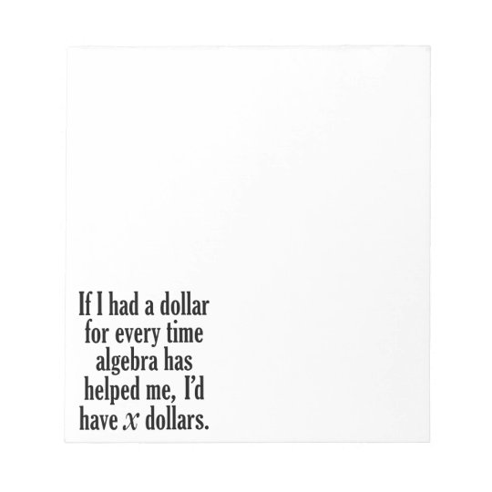Funny Math/Algebra Quote - I'd have x dollars