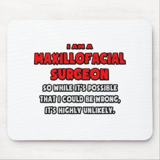 Funny Maxillofacial Surgeon .. Highly Unlikely Mouse Pad