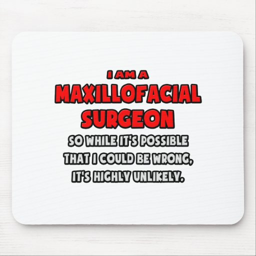 Funny Maxillofacial Surgeon .. Highly Unlikely Mousepads