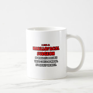 Funny Maxillofacial Surgeon .. Highly Unlikely Coffee Mug