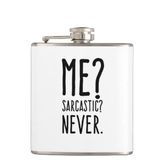 Funny Me Sarcastic Never Hip Flask