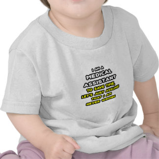 Funny Medical Assistant T-Shirts and Gifts Tee Shirts