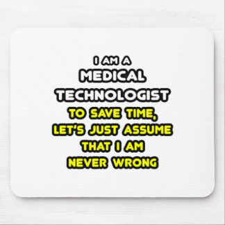 Funny Medical Technologist T-Shirts Mouse Pad