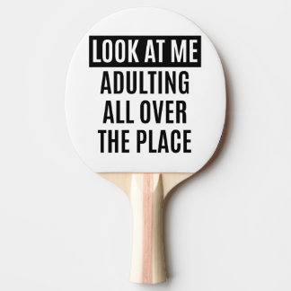 Funny meme Adulting all over the place quote Ping Pong Paddle