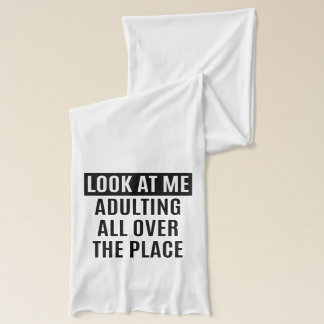 Funny meme Adulting all over the place quote Scarf