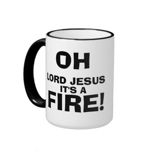 Funny Meme Quotes It's a FIRE! Mug