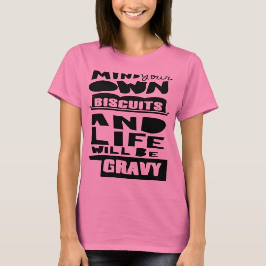 Funny Mind Your Own Biscuits Typography Black T-Shirt