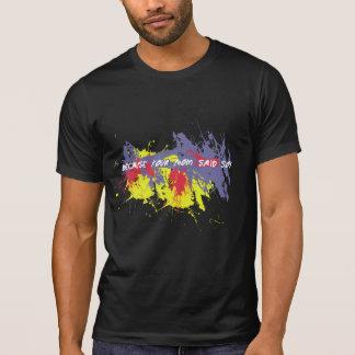 Funny Mom Said So T-Shirt