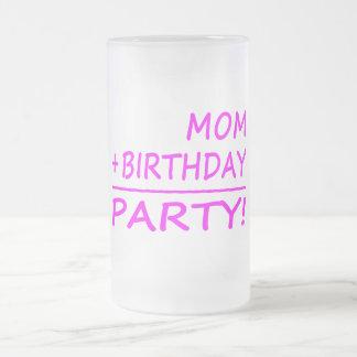 Funny Moms Birthdays : Mom + Birthday = Party Frosted Glass Mug