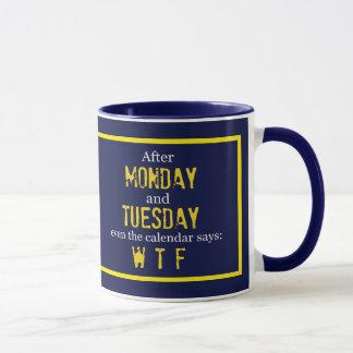 Funny Monday Tuesday WTF Coffee Mug