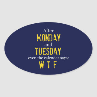 Funny Monday Tuesday WTF Decal Sticker
