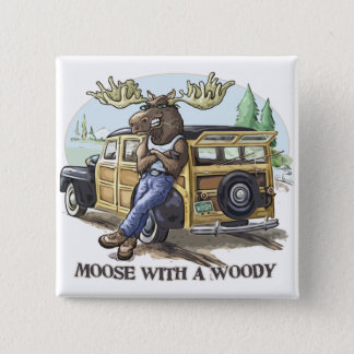 Funny Moose with a Woody by Mudge Studios 15 Cm Square Badge