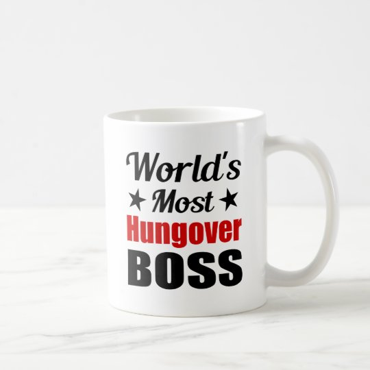 Funny Most Hungover Boss Drinking Coffee Mug