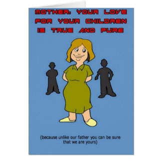 Funny Mothers' Day Greeting Card: Pure Love Card