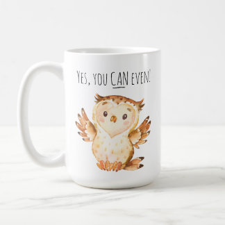 Funny Motivational Quote Yes You Can Even Wise Owl Coffee Mug
