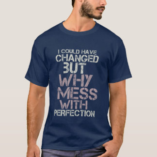 Funny Motivational T-shirt Mess With Perfection