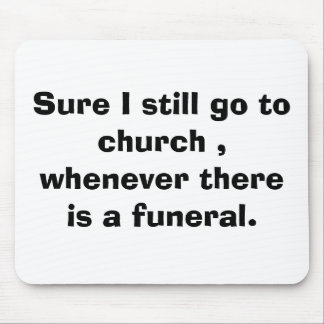 funny mousepad funeral religeous