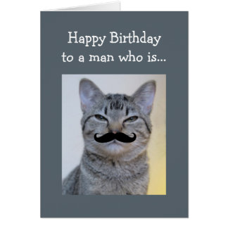 Funny  Moustache for a man Who is Birthday Cat Card