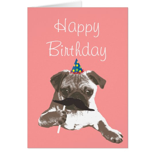 Funny Moustache Pug Happy Birthday Card