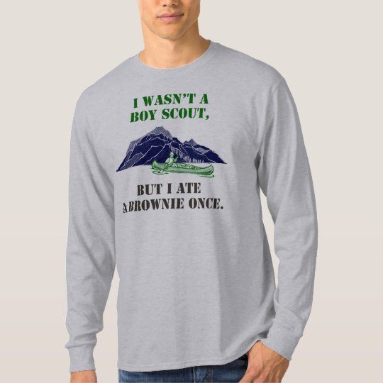 Funny Movie T-Shirt, I wasn't a boy scout..brownie